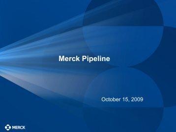 Merck Pipeline: October 15, 2009 - Merck & Co., Inc.