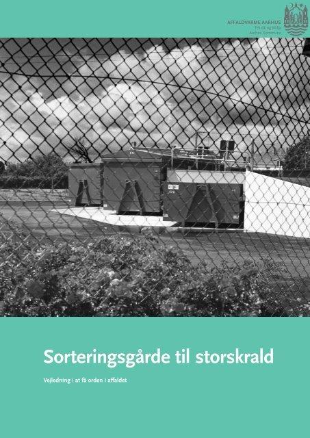 Sorteringsgårde til storskrald Sorteringsgårde til storskrald - Aarhus.dk