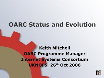 OARC Status and Evolution - UK Network Operators' Forum