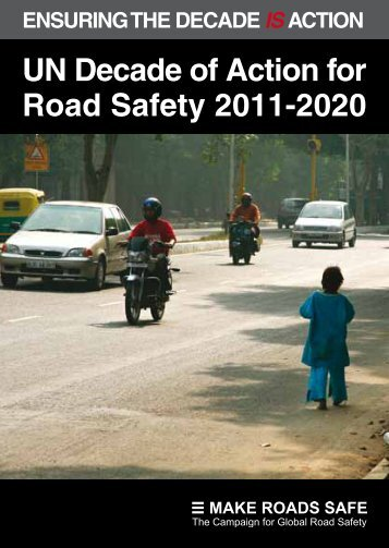 UN Decade of Action for Road Safety 2011-2020 - Make Roads Safe