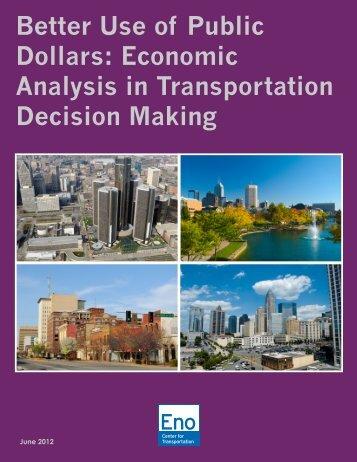 Better Use of Public Dollars: Economic Analysis in Transportation ...
