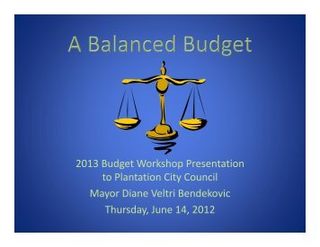 2013 Budget Workshop Presentation to ... - City of Plantation