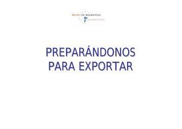 PREPARÁNDONOS PARA EXPORTAR - Wines Of Argentina