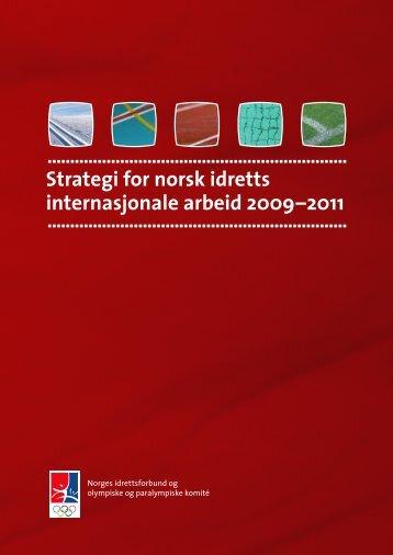 Strategi for norsk idretts internasjonale arbeid 2009–2011 - Norges ...