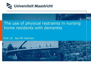 The use of physical restraints in nursing home residents with dementia