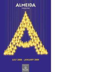 JULY 2008 – JANUARY 2009 - Almeida Theatre