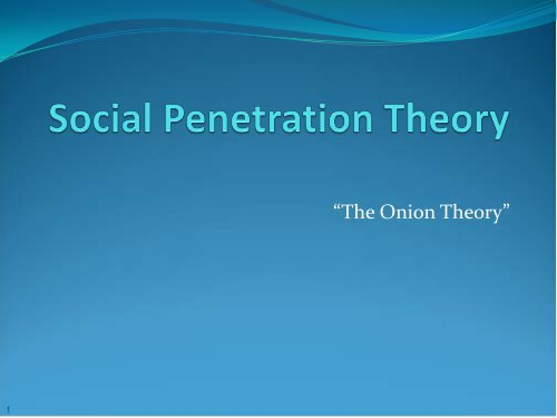 Social penetration onion thanks for