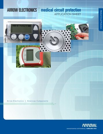 Medical Circuit Protection brochure - Arrow Electronics