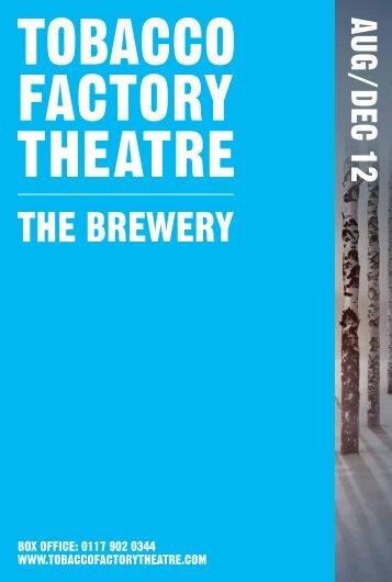 AUG/DEC 12 - Tobacco Factory Theatre