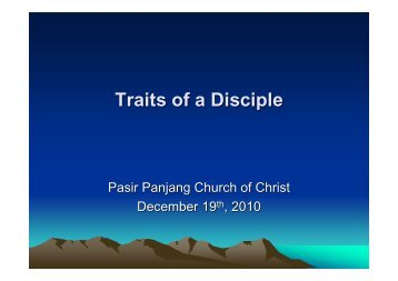 Traits of a Disciple by elder Winston Chong - Pasir Panjang Church ...