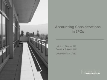 Accounting Considerations in IPOs (PPT slides) - Fenwick & West LLP