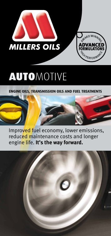 Improved fuel economy, lower emissions, reduced ... - Millers Oils