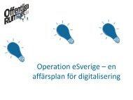 Operation eSverige – en affärsplan för ... - Offentliga rummet