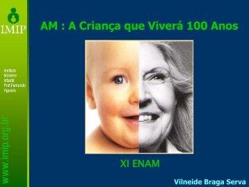 Criança que Viverá 100 Anos VILNEIDE BRAGA ... - IBFAN Brasil