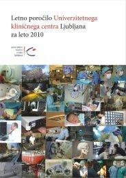 Letno poročilo UKC Ljubljana za leto 2010 - Univerzitetni Klinični ...