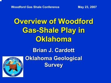 Overview of Woodford Gas Shale Play - Oklahoma Geological Survey