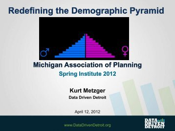 Redefining the Demographic Pyramid - Michigan Society of Planning