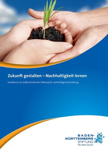 Zukunft gestalten – Nachhaltigkeit lernen - Baden-Württemberg ...
