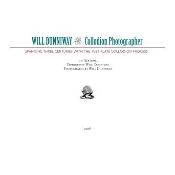 WILL DUNNIWAY Collodion Photographer - AlternativePhotography ...