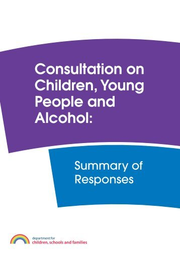 Consultation on Children, Young People and Alcohol: - The ...