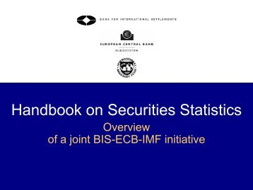 Handbook on Securities Statistics - Overview of a joint BIS-ECB-IMF ...