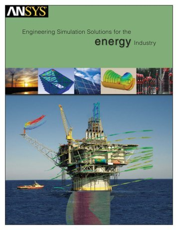Engineering Simulation Solutions for the Energy Industry - Ansys