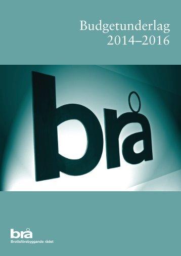 Budgetunderlag 2014–2016 - Brottsförebyggande rådet