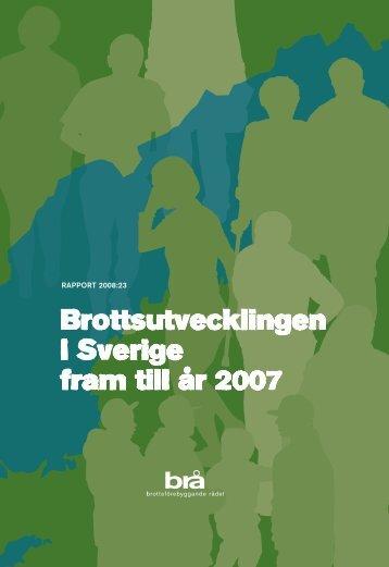 Brottsutvecklingen i Sverige fram till år 2007 - Brottsförebyggande ...