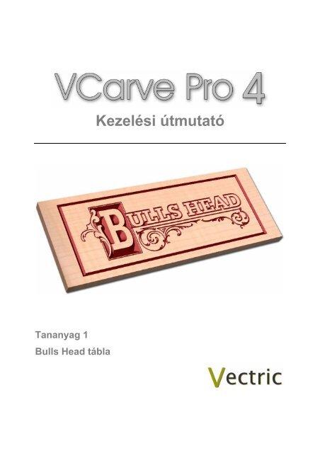 VCarve Pro használata 1 /magyar, pdf - T2 CNC