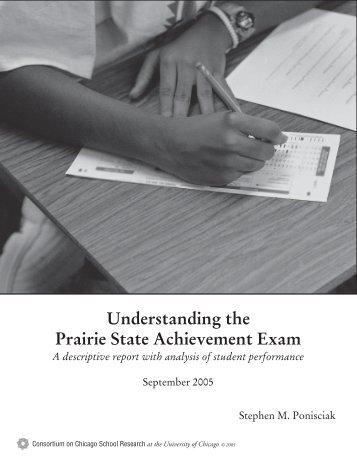 Understanding the Prairie State Achievement Exam - UChicago ...