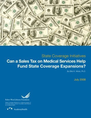 Can a Sales Tax on Medical Services Help Fund ... - AcademyHealth