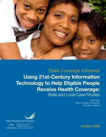 Using 21st-Century Information Technology to ... - AcademyHealth