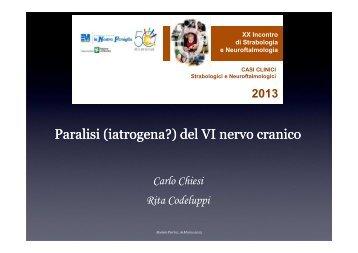 Paralisi (iatrogena?) del VI nervo cranico