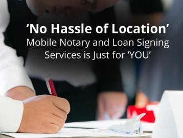 Quick & Cost Effective Mobile Notary and Loan Signing Services