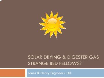Solar Drying & Digester Gas Strange Bed Fellows?