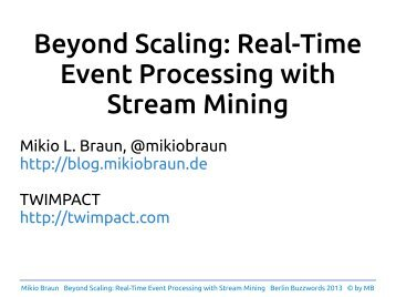 bbuzz-2013-beyond-scaling-real-time-even-processing-with-stream-mining
