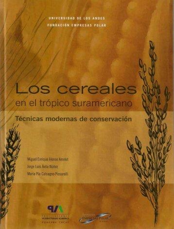 Los cereales en el trópico suramericano. Técnicas modernas de ...