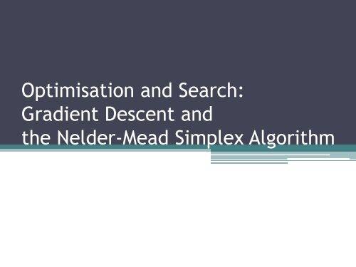Gradient Descent and the Nelder-Mead Simplex Algorithm