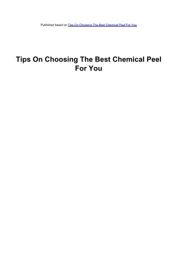 Tips On Choosing The Best Chemical Peel For You - Acne Scars ...