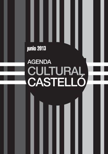 AGENDA CULTURAL_JUNIO 2013.indd - Ayuntamiento de Castellón
