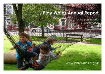 Annual report 2008-2009.pdf - Play Wales