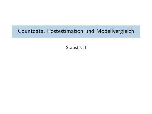 Countdata, Postestimation und Modellvergleich - Kai Arzheimer