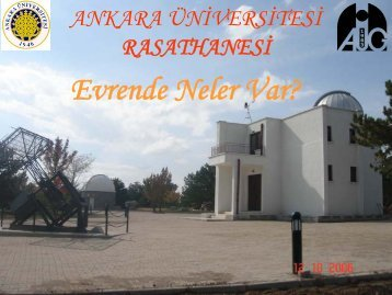 EVRENDE NELER VAR ? - Ankara Üniversitesi Gözlemevi