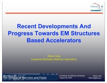 Why EM Structures? - DPF 2004 - University of California, Riverside