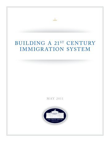 Building a 21st Century Immigration System - The White House