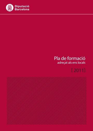 [ 2011] Pla de formació - Diputació de Barcelona