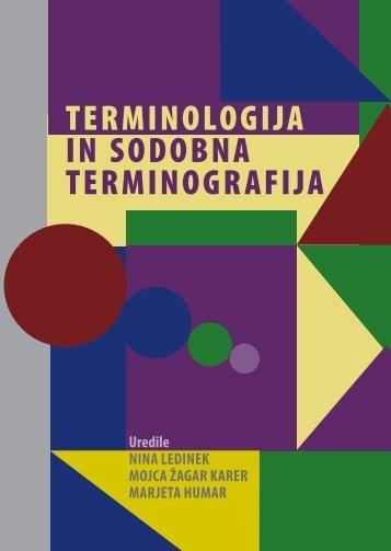 TERMINOLOGIJA IN SODOBNA TERMINOGRAfIJA - Slovarske in ...