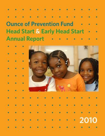 Early/Head Start Program Annual Report 2010 - Ounce of ...