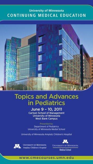 Topics and Advances in Pediatrics - University of Minnesota ...