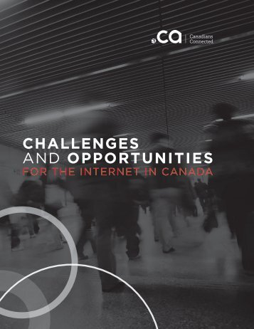 Challenges and opportunities for the Internet in Canada - 2012 - CIRA